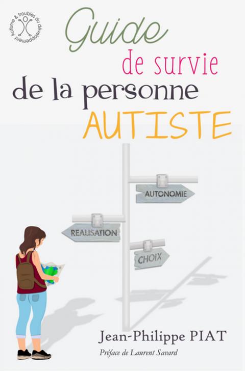 Guide de survie de la personne autiste ©Jean-Philippe Piat
